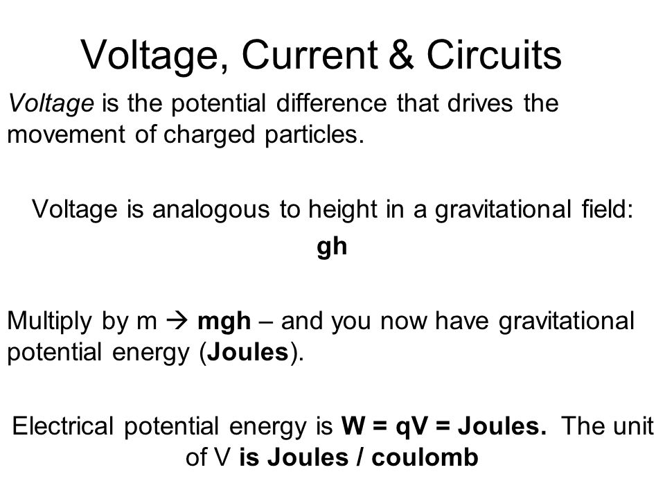 Voltage, Current & Circuits Voltage is the potential difference that drives the movement of charged particles.