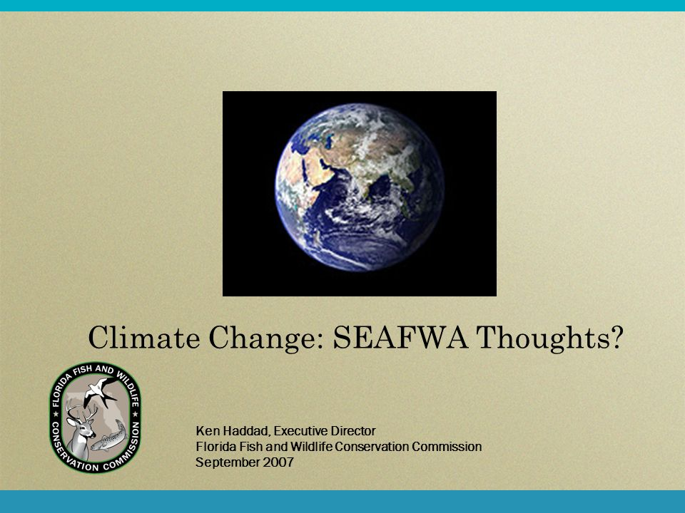 Climate Change: SEAFWA Thoughts.
