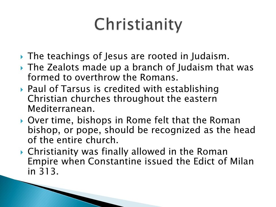  The teachings of Jesus are rooted in Judaism.