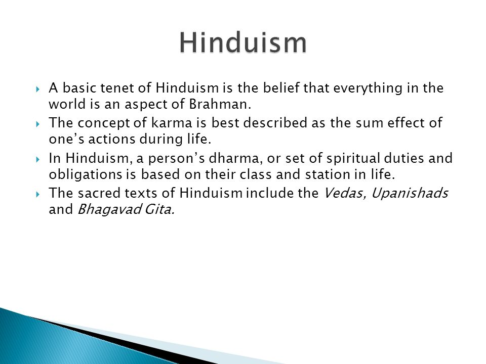  A basic tenet of Hinduism is the belief that everything in the world is an aspect of Brahman.
