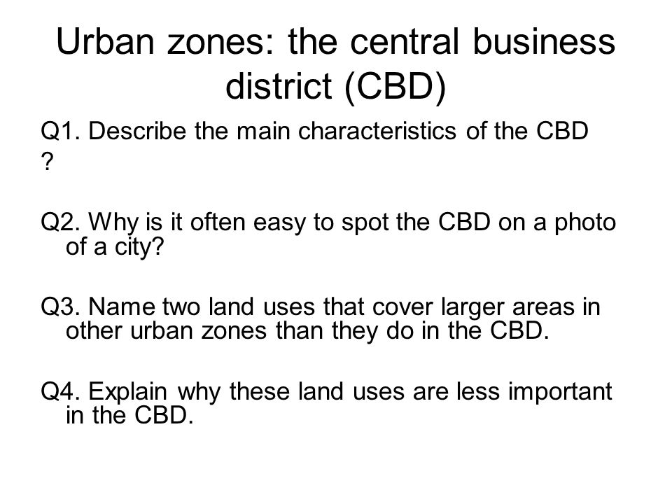 Urban zones: the central business district (CBD) Q1.