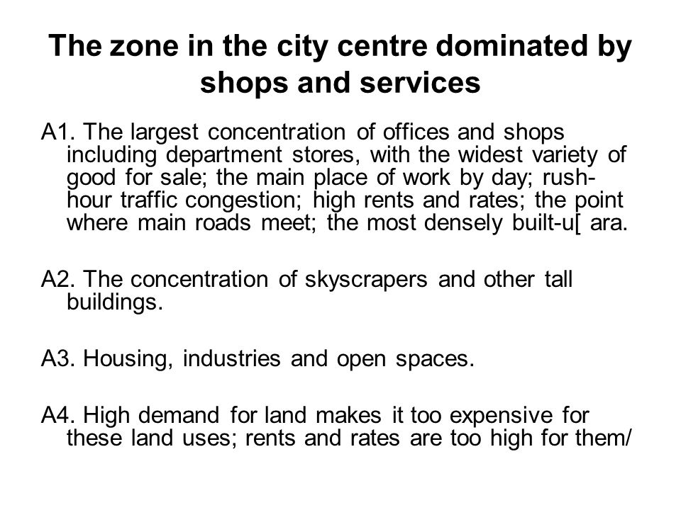 The zone in the city centre dominated by shops and services A1.