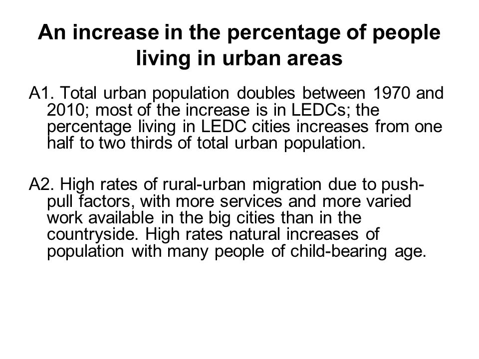 An increase in the percentage of people living in urban areas A1.