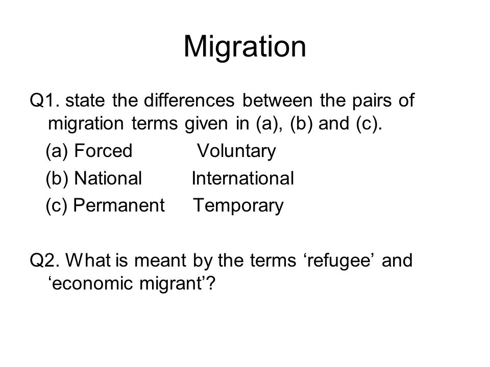 Migration Q1. state the differences between the pairs of migration terms given in (a), (b) and (c).