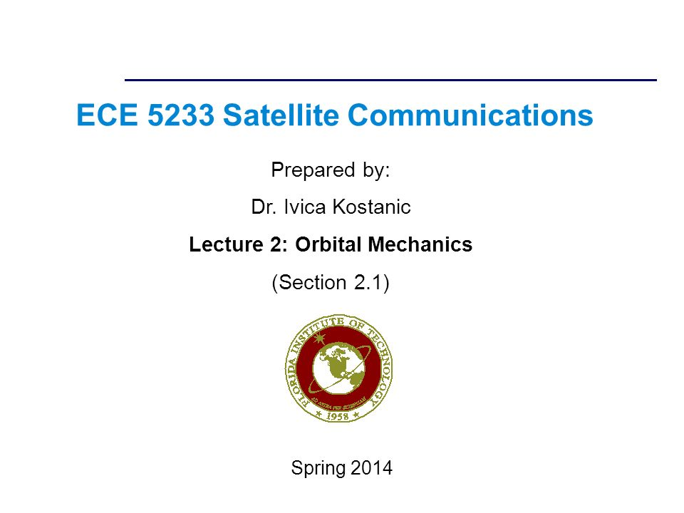 ECE 5233 Satellite Communications Prepared by: Dr.