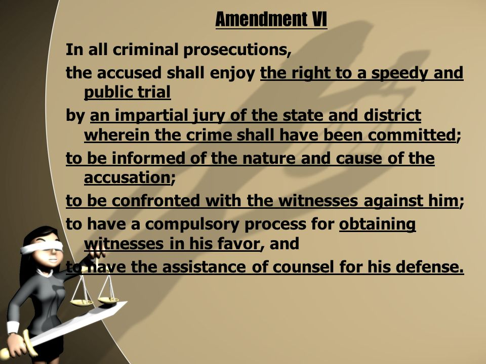 In all criminal prosecutions, the accused shall enjoy the right to a speedy and public trial by an impartial jury of the state and district wherein the crime shall have been committed; to be informed of the nature and cause of the accusation; to be confronted with the witnesses against him; to have a compulsory process for obtaining witnesses in his favor, and to have the assistance of counsel for his defense.