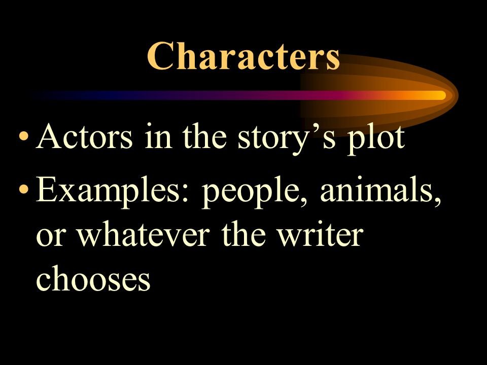 Setting Time and place of the story's action Includes ideas, customs, values, and beliefs