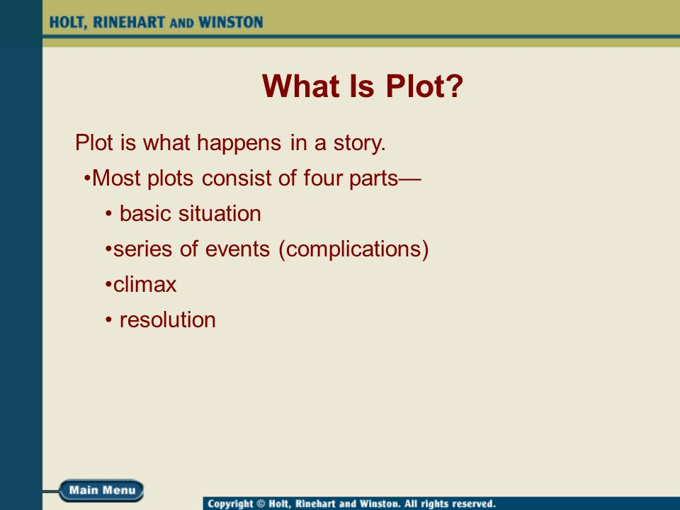 What Is Plot. Plot is what happens in a story.