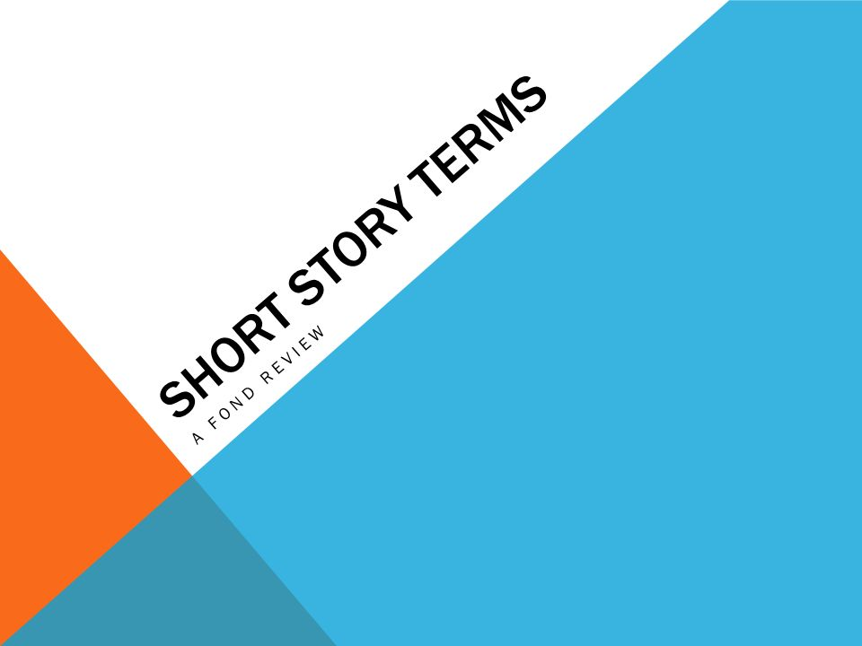 SHORT STORY TERMS A FOND REVIEW