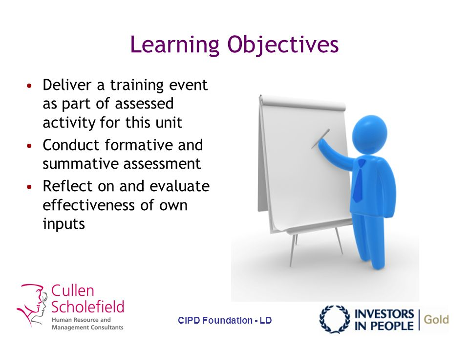 Aim To equip learners with the knowledge of underpinning theory of delivering effective learning and development activities, and provide an opportunity to practice delivering as an assessed activity and receive feedback.