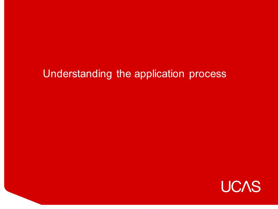 Understanding the application process