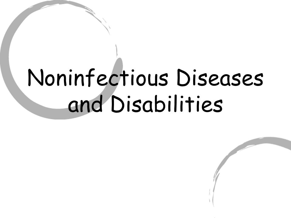 Noninfectious Diseases and Disabilities