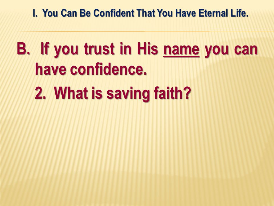 B. If you trust in His name you can have confidence.