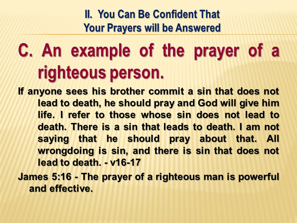 C. An example of the prayer of a righteous person.