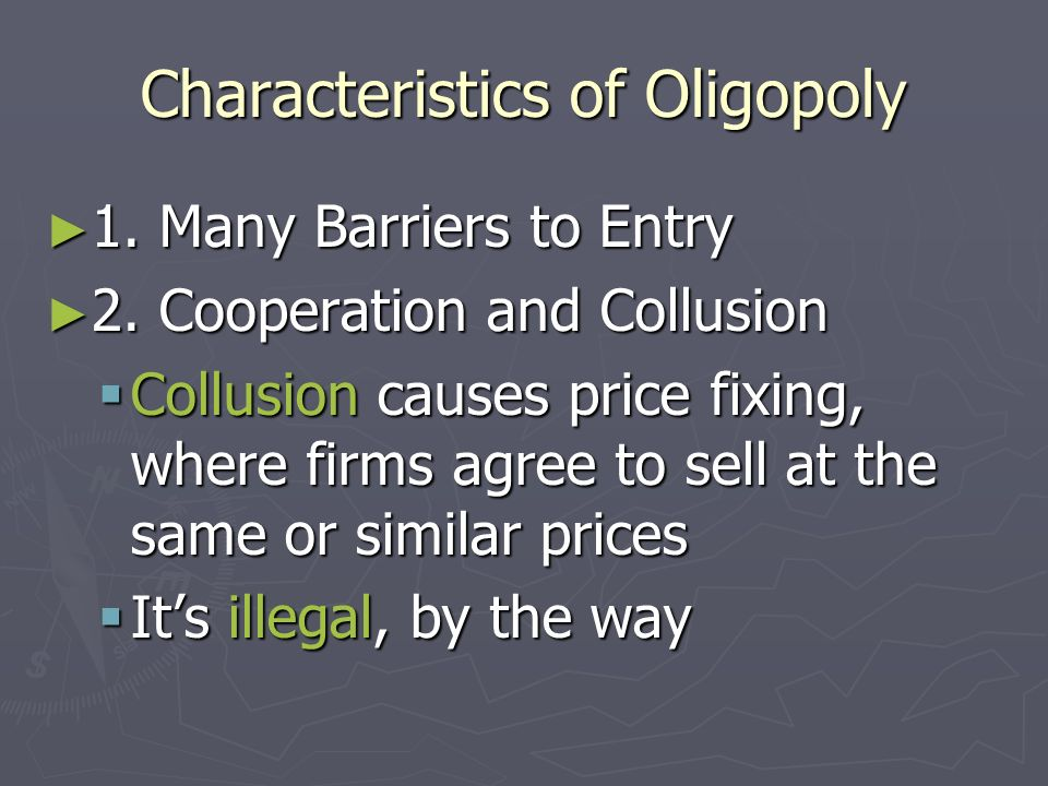 Characteristics of Oligopoly ► 1. Many Barriers to Entry ► 2.