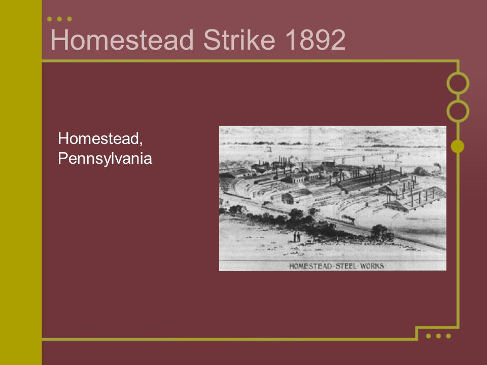 Homestead Strike 1892 Homestead, Pennsylvania