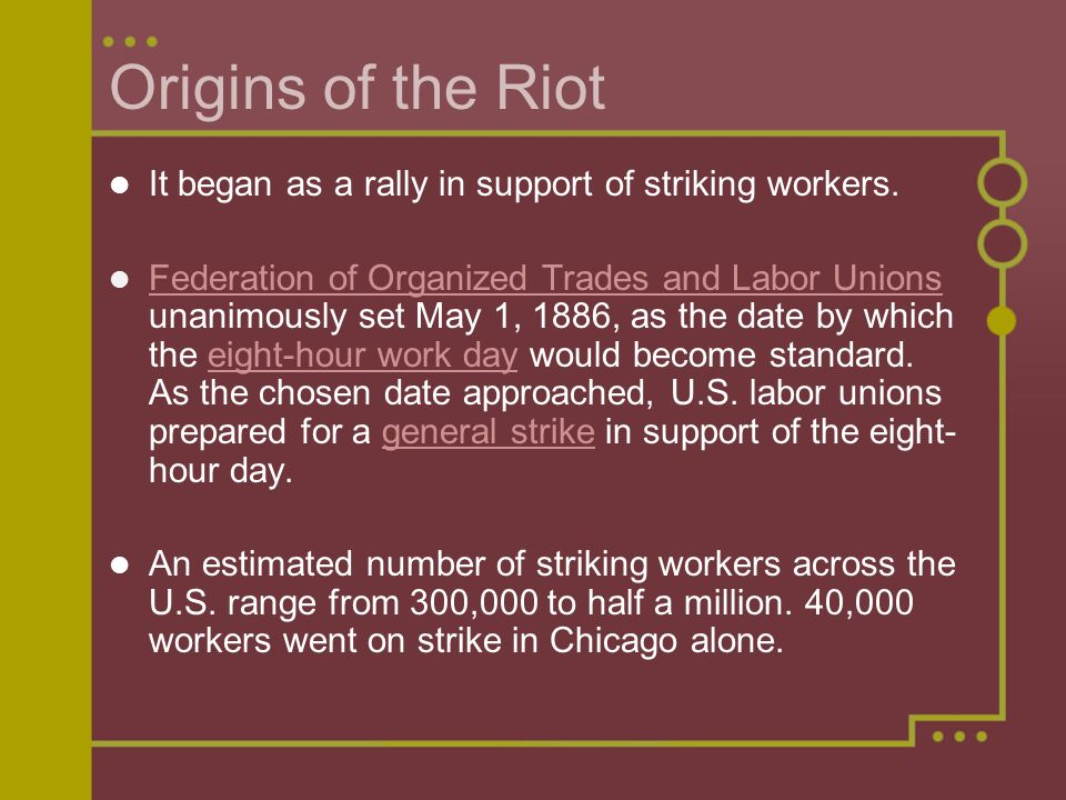 Origins of the Riot It began as a rally in support of striking workers.