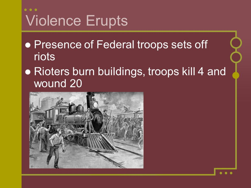 Violence Erupts Presence of Federal troops sets off riots Rioters burn buildings, troops kill 4 and wound 20