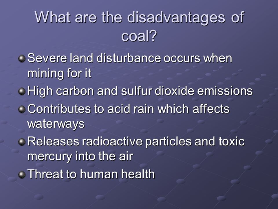 What are the disadvantages of coal.