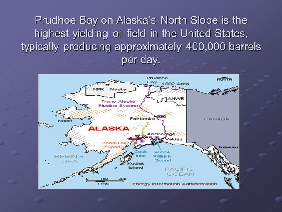 Prudhoe Bay on Alaska's North Slope is the highest yielding oil field in the United States, typically producing approximately 400,000 barrels per day.