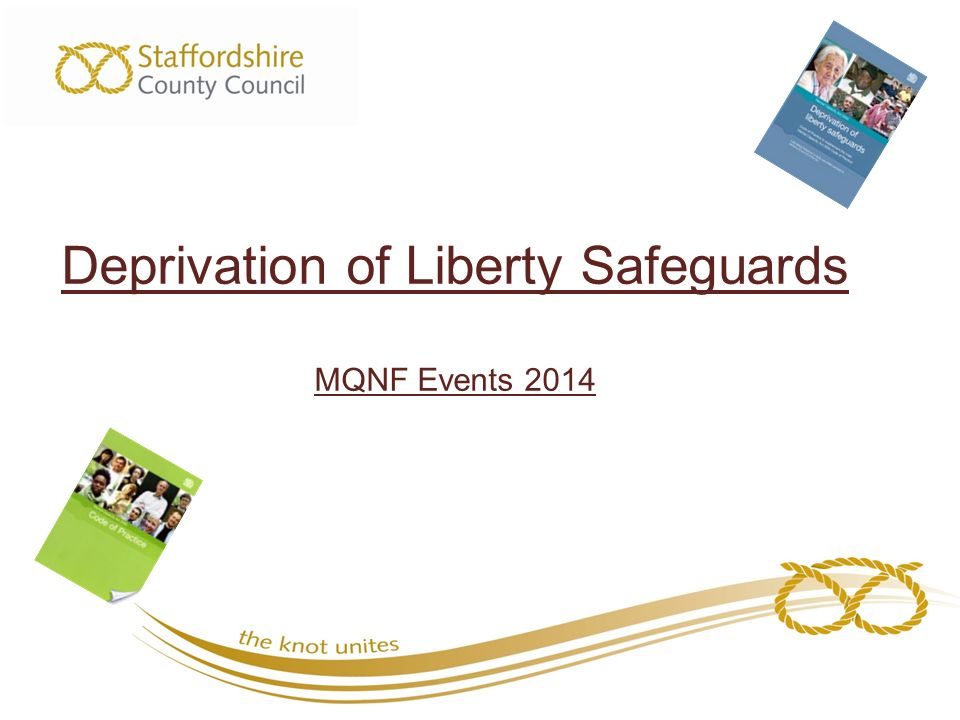 Deprivation of Liberty Safeguards MQNF Events 2014
