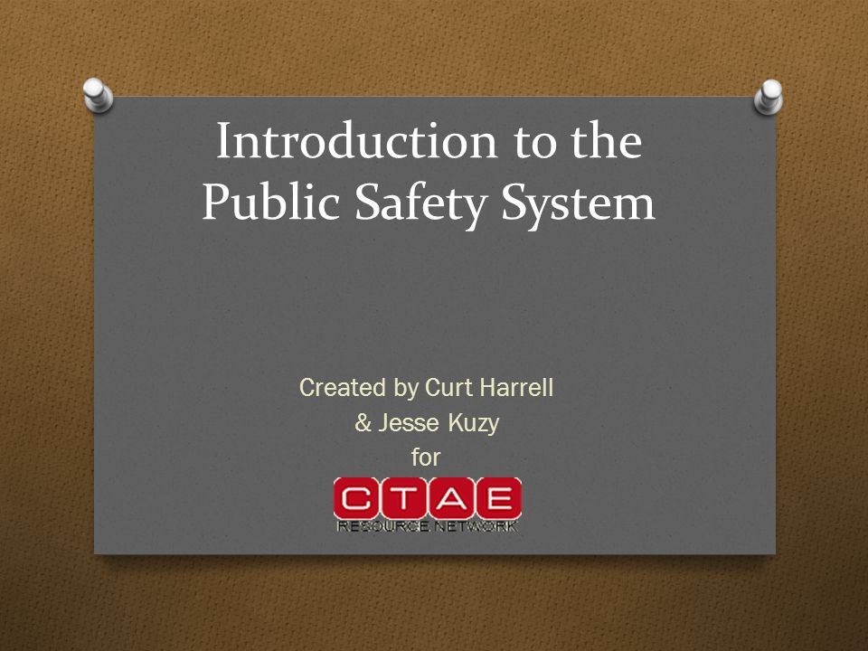 Introduction to the Public Safety System Created by Curt Harrell & Jesse Kuzy for