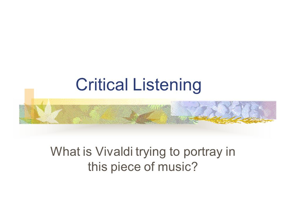 Critical Listening What is Vivaldi trying to portray in this piece of music