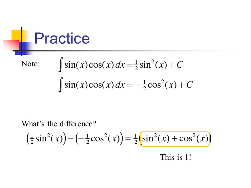 Practice Note: What's the difference This is 1!