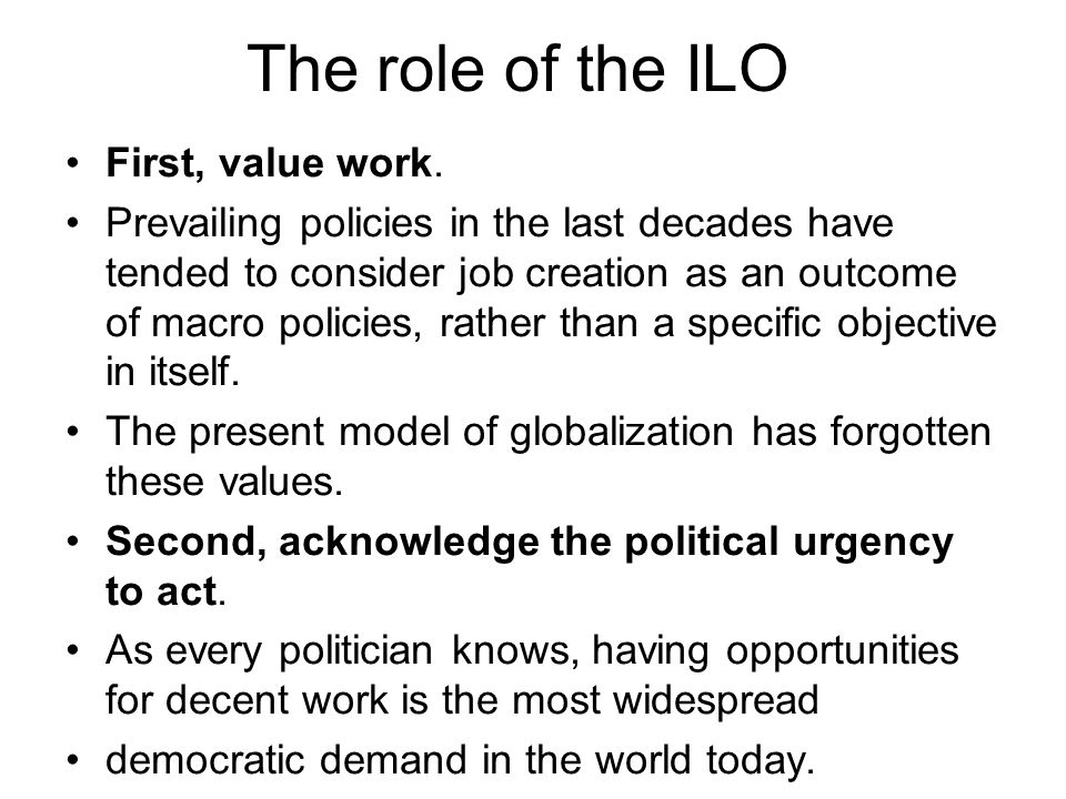 The role of the ILO First, value work.