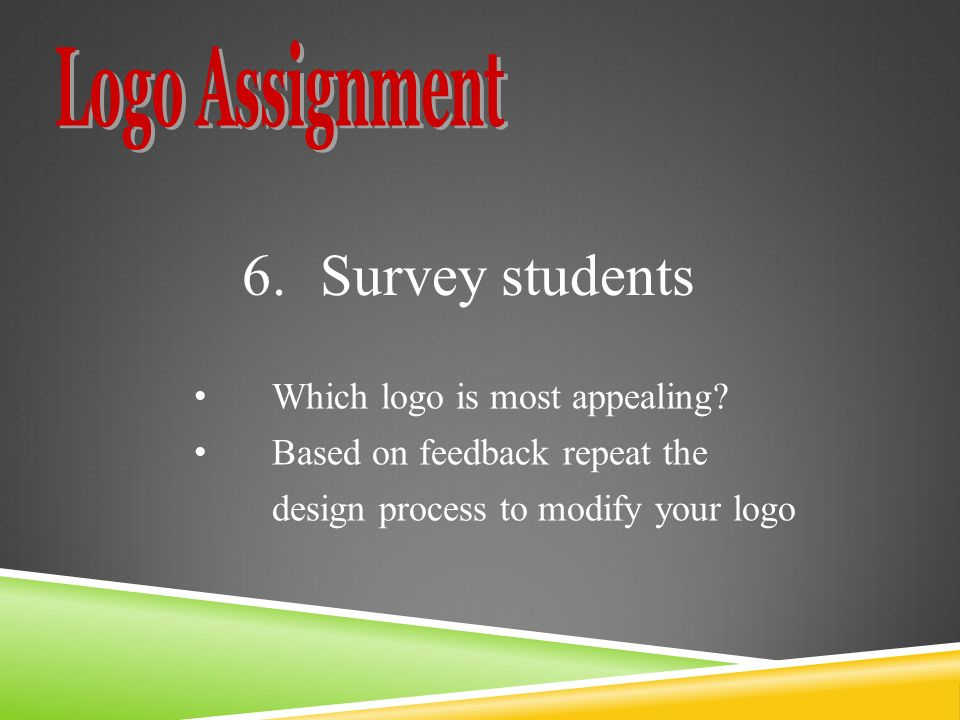 6.Survey students Which logo is most appealing.