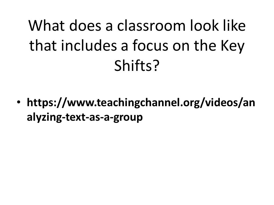 What does a classroom look like that includes a focus on the Key Shifts.