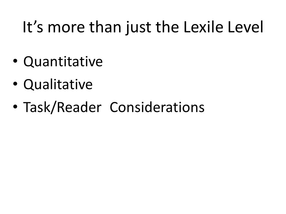 It's more than just the Lexile Level Quantitative Qualitative Task/Reader Considerations
