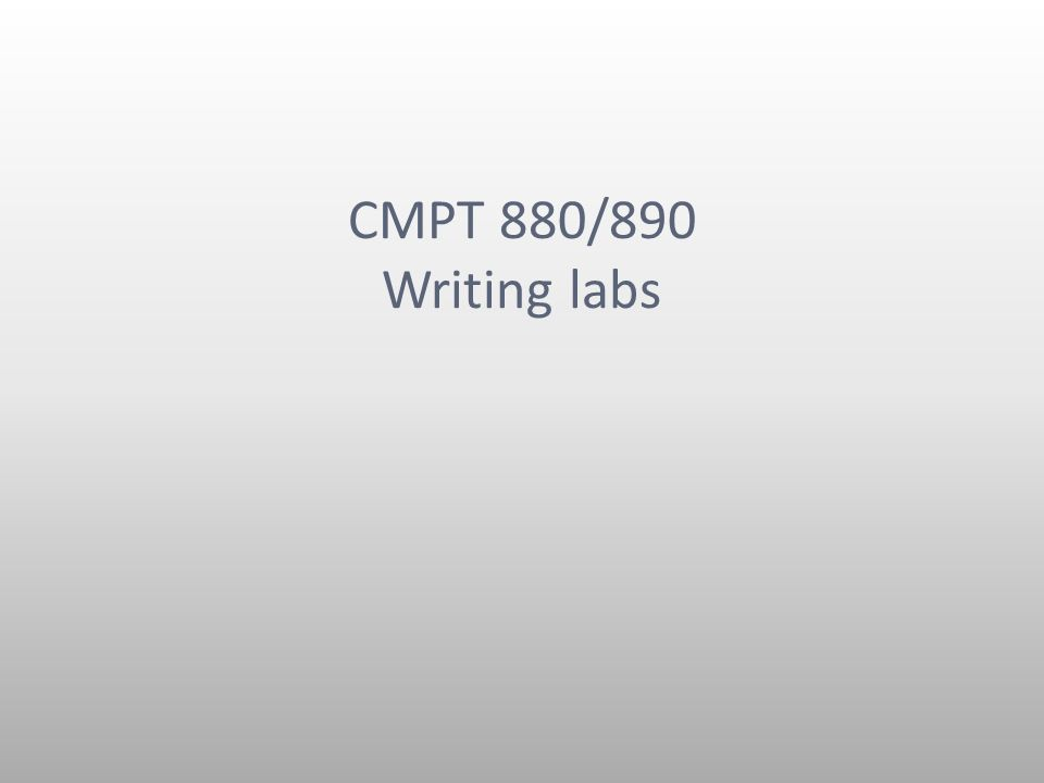 CMPT 880/890 Writing labs