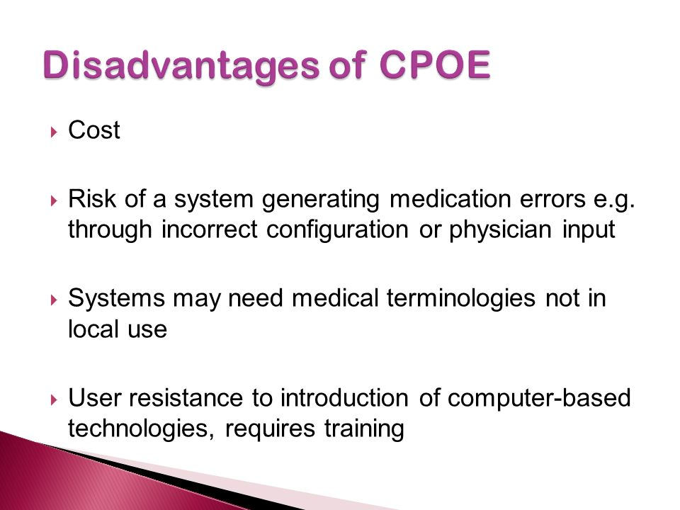  Cost  Risk of a system generating medication errors e.g.
