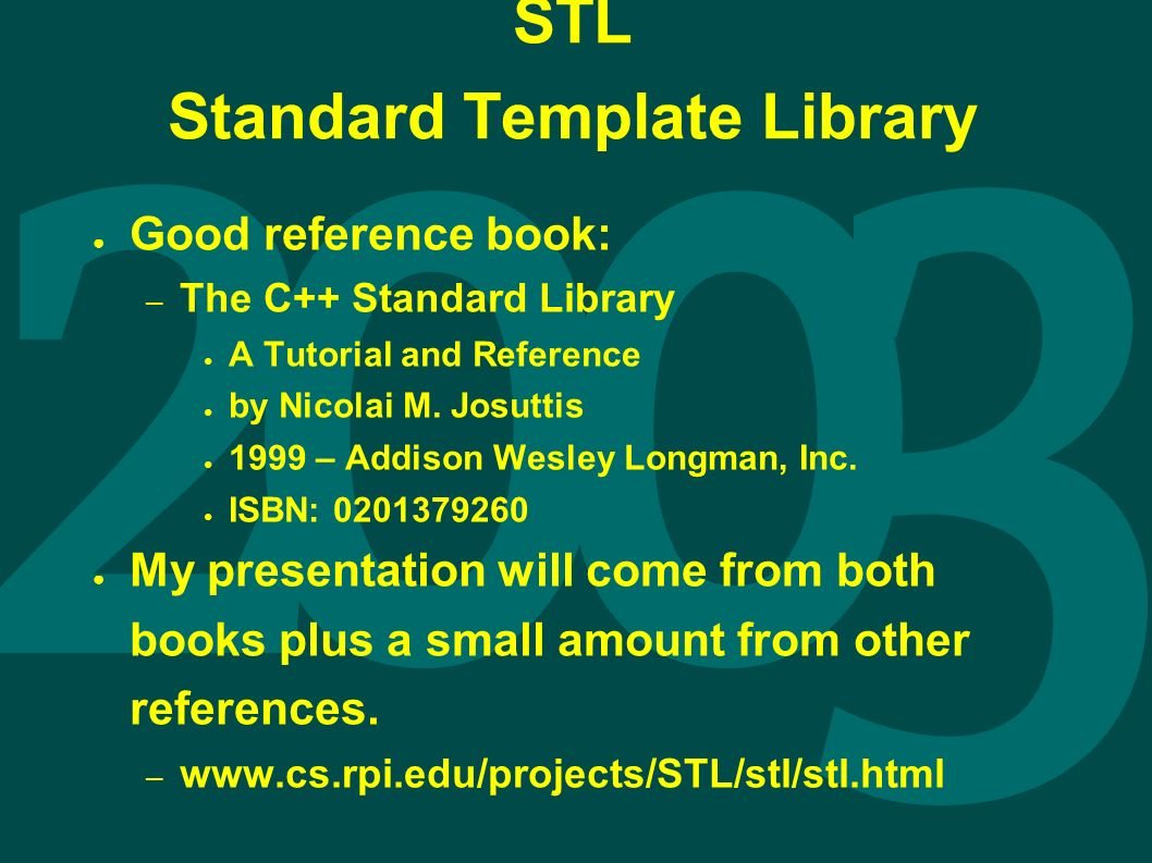 STL Standard Template Library ○ Good reference book: – The