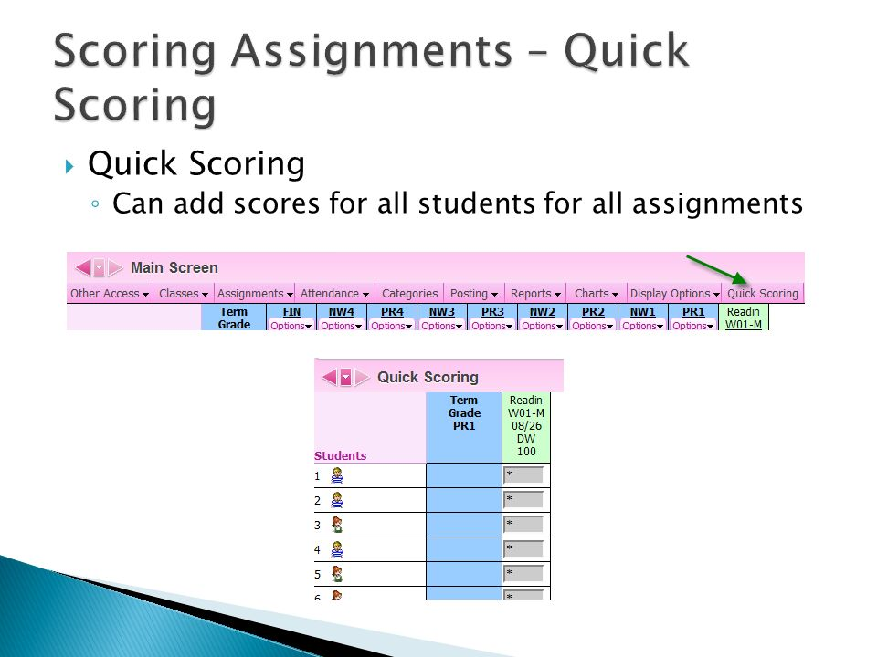  Quick Scoring ◦ Can add scores for all students for all assignments