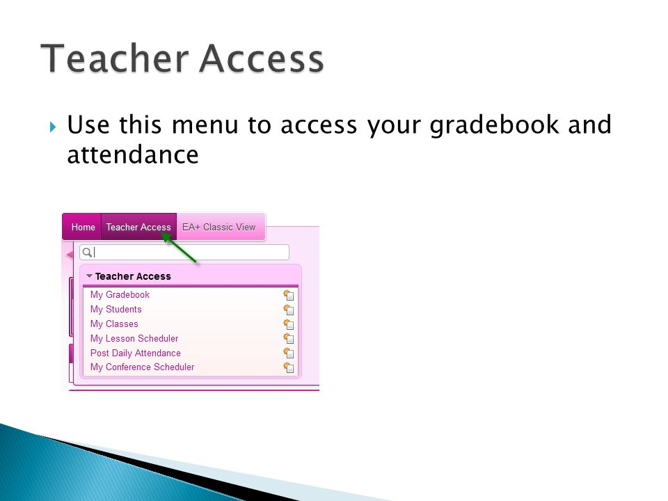  Use this menu to access your gradebook and attendance