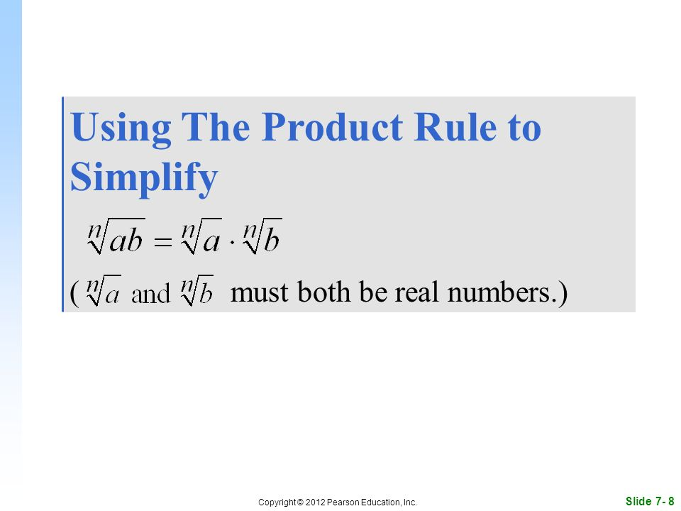 Slide 7- 8 Copyright © 2012 Pearson Education, Inc.