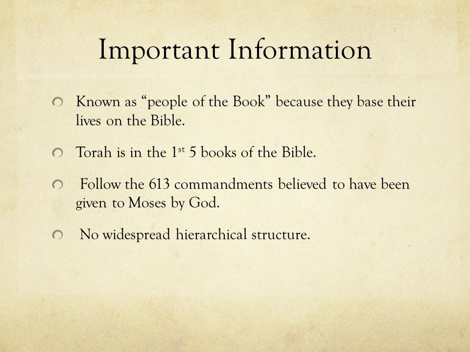 Important Information Known as people of the Book because they base their lives on the Bible.