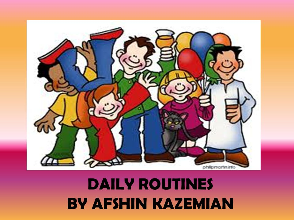 B DAILY ROUTINES BY AFSHIN KAZEMIAN
