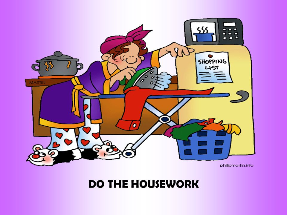 DO THE HOUSEWORK
