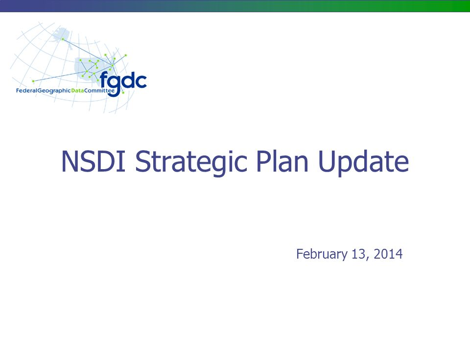 NSDI Strategic Plan Update February 13, 2014