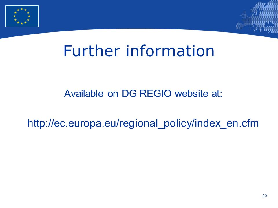 20 European Union Regional Policy – Employment, Social Affairs and Inclusion Further information Available on DG REGIO website at: