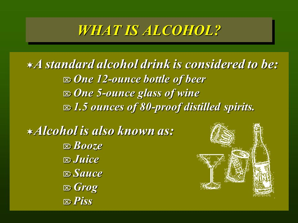 WHAT IS ALCOHOL.