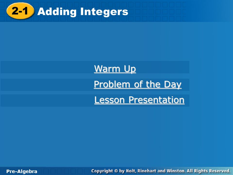 2-1 Adding Integers Pre-Algebra Warm Up Warm Up Problem of the Day ...