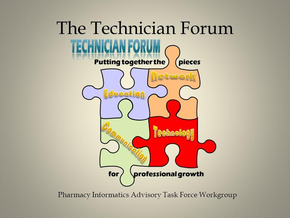 The Technician Forum Pharmacy Informatics Advisory Task Force