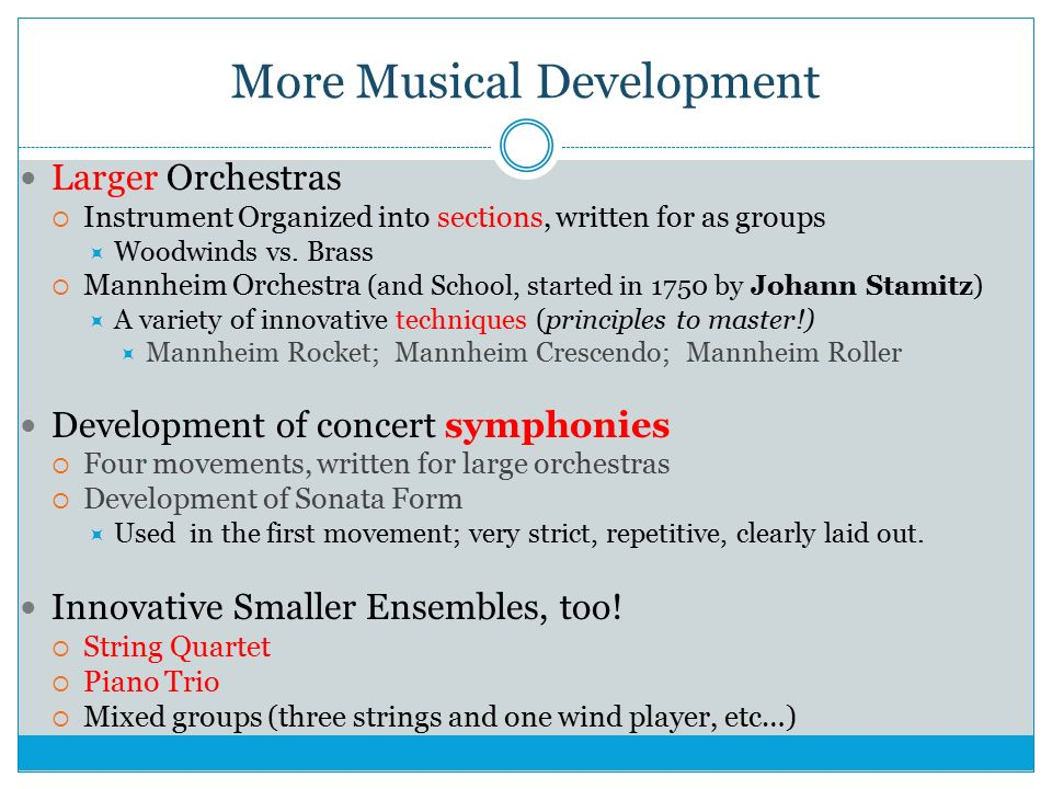 More Musical Development Larger Orchestras  Instrument Organized into sections, written for as groups  Woodwinds vs.