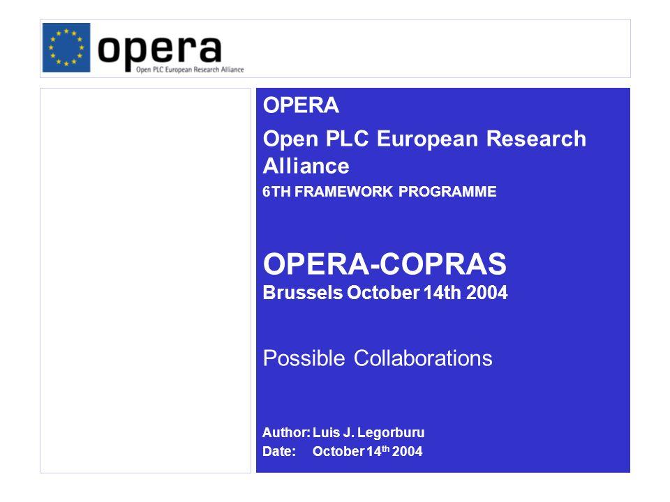 OPERA Open PLC European Research Alliance 6TH FRAMEWORK PROGRAMME