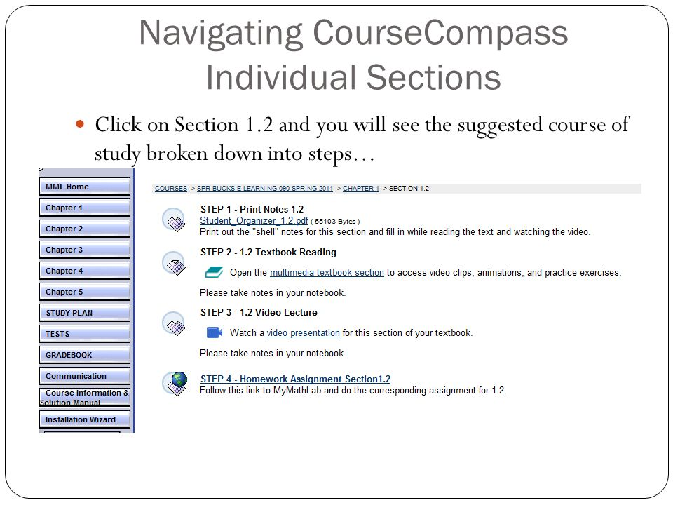 Navigating CourseCompass Individual Sections Click on Section 1.2 and you will see the suggested course of study broken down into steps…