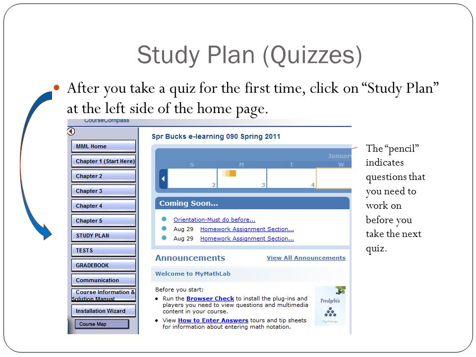 Study Plan (Quizzes) After you take a quiz for the first time, click on Study Plan at the left side of the home page.